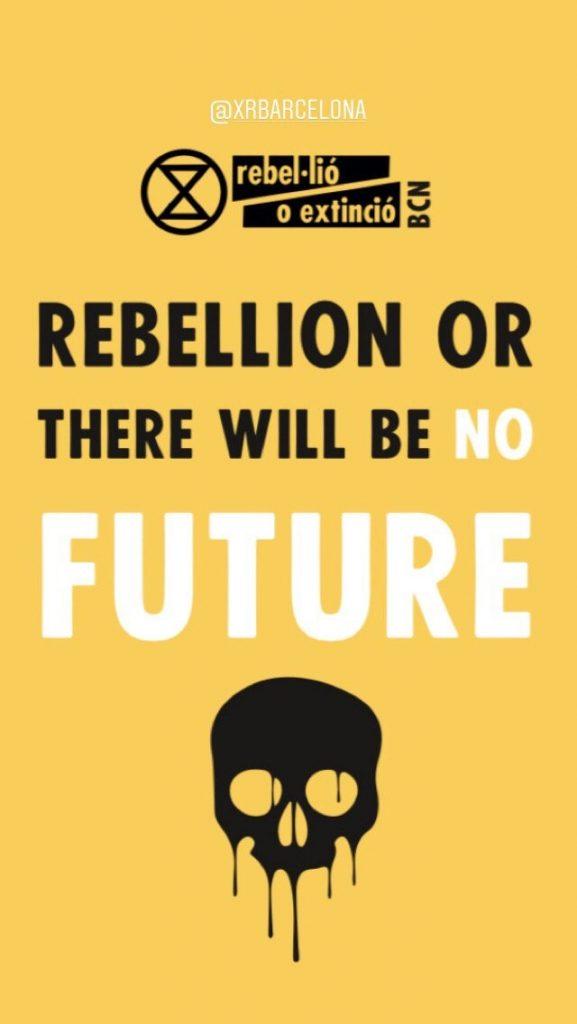 """Banner: """"Rebel·lió o no hi haurà futur"""" (en anglès)"""
