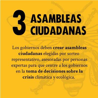 ASSEMBLEAS CIUTADANAS - Los gobiernos deben crear asambleas ciutadanas elegidas por sorteo representativo, asesoradas por persona expertas para que centre a los goiernos en la toma de decisions sobre la crisis climatica y ecologica.