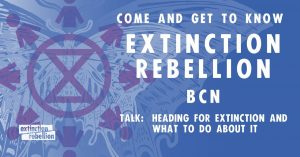Event Banner: Come and get to know Extinction Rebellion Barcelona