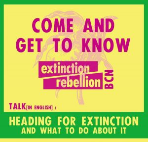 Welcome meeting banner - Come and get to know Extinction Rebellion Barcelona