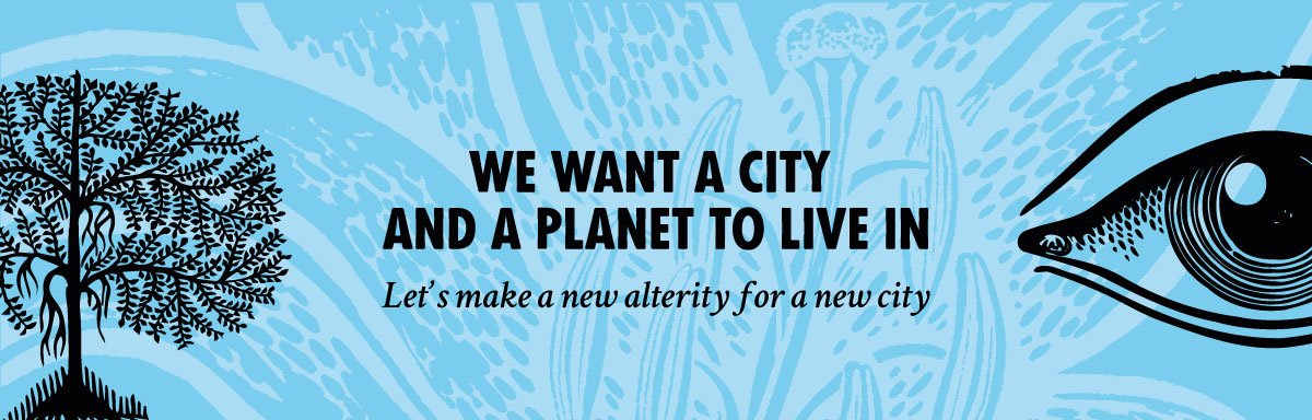 """Let's make a new alterity for a new city"" banner."